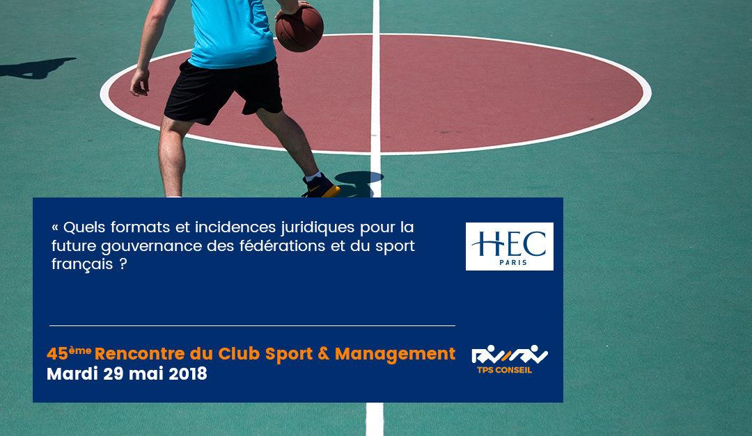 45ème Rencontre du Club Sport & Management