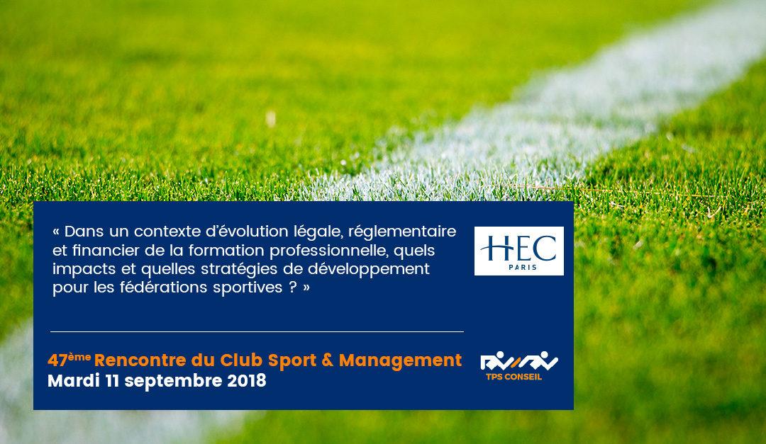 47ème Rencontre du Club Sport & Management