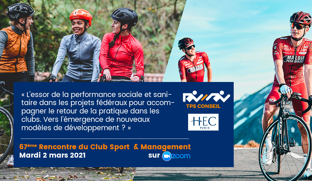 67ème Rencontre du Club Sport & Management