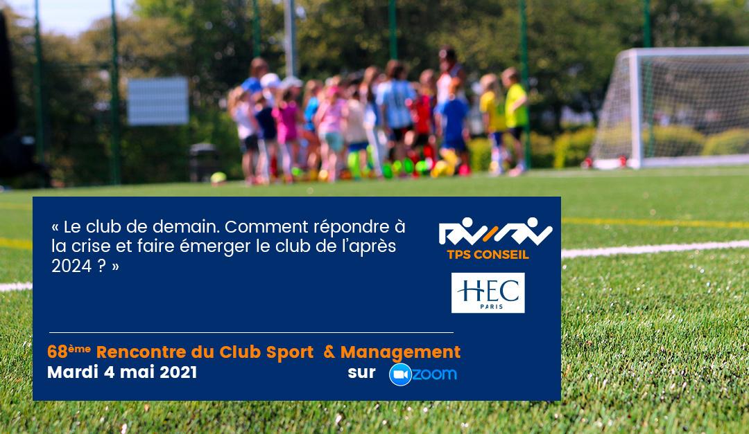 68ème Rencontre du Club Sport & Management