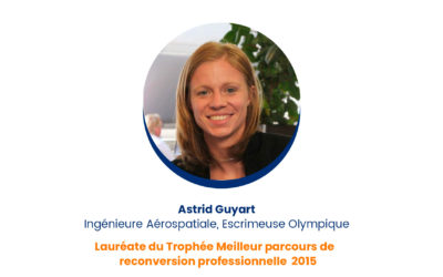 Astrid Guyart – Lauréate du Trophée Meilleur parcours de reconversion professionnelle 2015